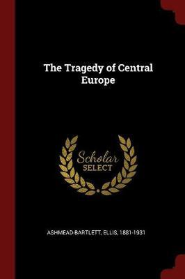 The Tragedy of Central Europe