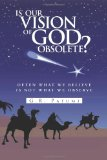 Is Our Vision of God Obsolete?