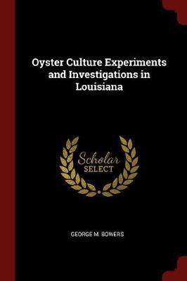 Oyster Culture Experiments and Investigations in Louisiana
