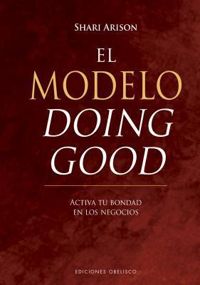 El modelo Doing Good / The Doing Good Model