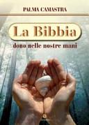 La Bibbia, dono nelle nostre mani