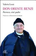 Don Oreste Benzi. Parroco, cioè padre