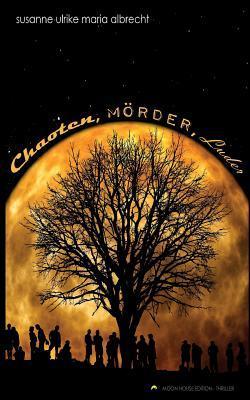 Chaoten, Morder, Luder