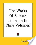 The Works of Samuel Johnson in Nine Volumes