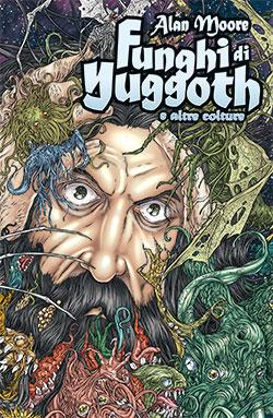 Funghi di Yuggoth e ...