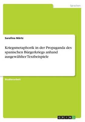 Kriegsmetaphorik in der Propaganda des spanischen Bürgerkriegs anhand ausgewählter Textbeispiele