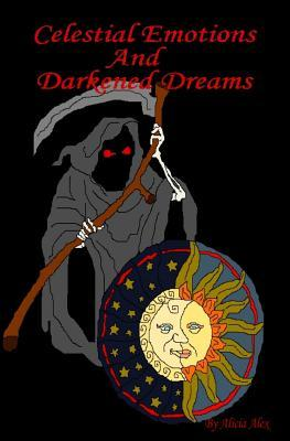 Celestial Emotions and Darkened Dreams