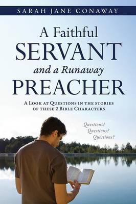 A Faithful Servant and a Runaway Preacher