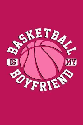 Basketball Is My Boyfriend