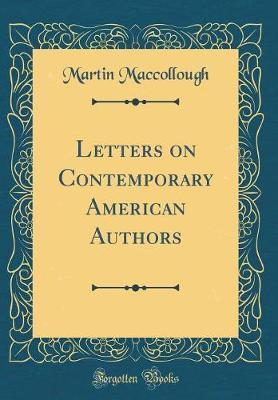 Letters on Contemporary American Authors (Classic Reprint)