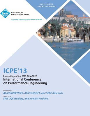 ICPE 13 Proceedings of the 2013 ACM/Spec International Conference on Performance Engineering