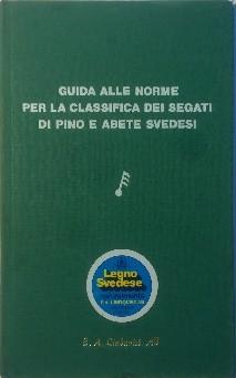 Guida alle norme per la classifica dei segati di pino e abete svedese