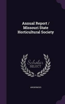 Annual Report/Missouri State Horticultural Society