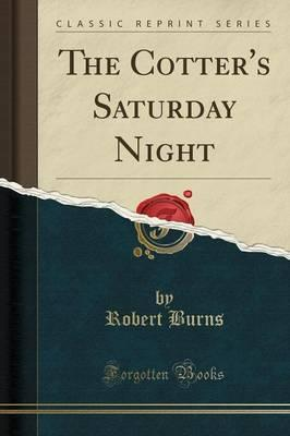 The Cotter's Saturday Night (Classic Reprint)