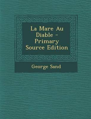 La Mare Au Diable - Primary Source Edition
