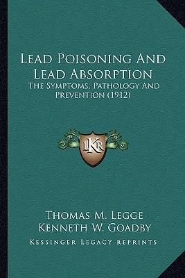 Lead Poisoning and Lead Absorption Lead Poisoning and Lead Absorption
