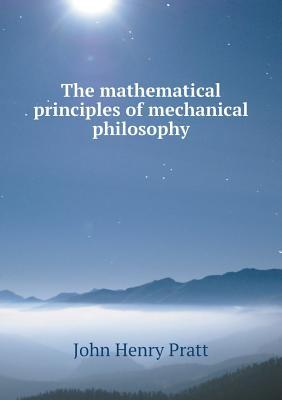 The Mathematical Principles of Mechanical Philosophy