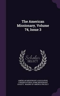 The American Missionary, Volume 74, Issue 3