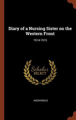 Diary of a Nursing Sister on the Western Front