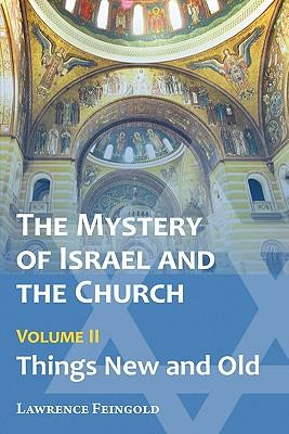 The Mystery of Israel and the Church, Vol. 2