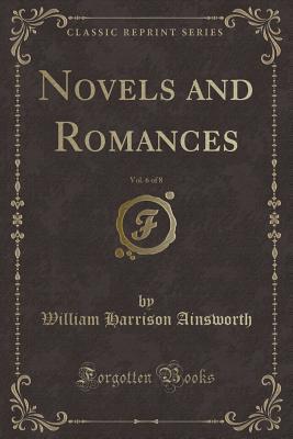 Novels and Romances, Vol. 6 of 8 (Classic Reprint)