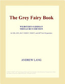 The Grey Fairy Book (Webster's German Thesaurus Edition)