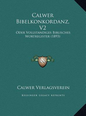 Calwer Bibelkonkordanz, V2 Calwer Bibelkonkordanz, V2