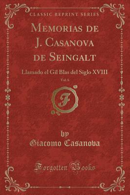 Memorias de J. Casanova de Seingalt, Vol. 6