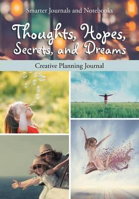 Thoughts, Hopes, Secrets, and Dreams
