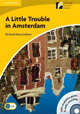 A Little Trouble in Amsterdam Level 2 Elementary/Lower-intermediate American English Book with CD-ROM and Audio CD Pack