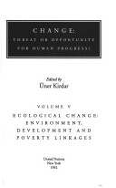 Change: Ecological change : environment, development and poverty linkages