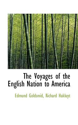 The Voyages of the English Nation to America