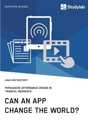 """Can an App change the world? Persuasive Affordance Design in """"Mindful Meerkats"""""""