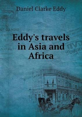 Eddy's Travels in Asia and Africa