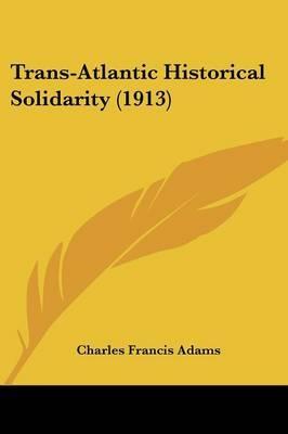 Trans-Atlantic Historical Solidarity