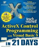 Teach Yourself Activex Control Programming With Visual Basic 5 in 21 Days