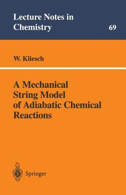A Mechanical String Model of Adiabatic Chemical Reactions