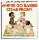 Where Do Babies Come...