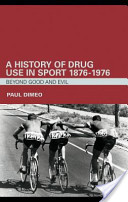 A History of Drug Use in Sport: 1876 1976
