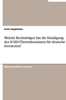 Welche Rechtsfolgen hat die Kündigung des ICSID-Übereinkommens für deutsche Investoren?