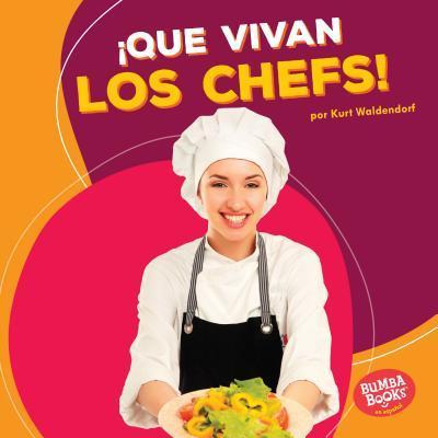 Que vivan los chefs! / Hooray for Chefs