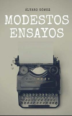 Modestos ensayos / Modest Essays