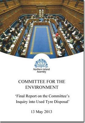 Final report on the Committee's inquiry into used tyre disposal