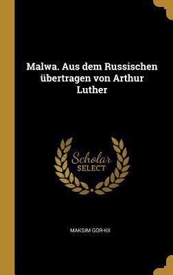 Malwa. Aus Dem Russischen Übertragen Von Arthur Luther