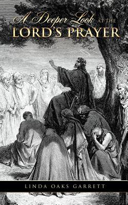 A Deeper Look at the Lord's Prayer