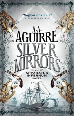 Silver Mirrors (Apparatus Infernum 2)