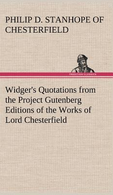 Widger's Quotations from the Project Gutenberg Editions of the Works of Lord Chesterfield
