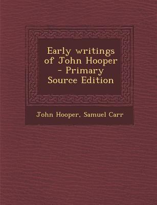 Early Writings of John Hooper