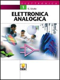 Elettronica analogica. Per le Scuole superiori