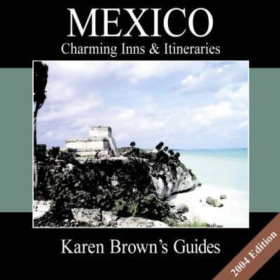 Karen Brown's Guide 2004 Mexico